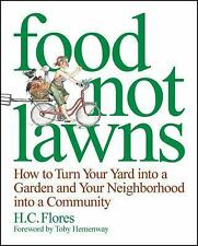 New listing Food Not Lawns : How to Turn Your Yard into a Garden and Your Neighborhood.