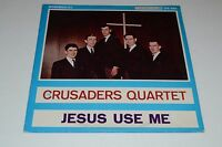 The Crusaders Quartet~Jesus Use Me~Westbrooks LPS 1004~FAST SHIPPING
