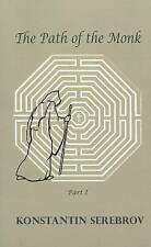 Path of the Monk: Part I by Konstantin Serebrov (Paperback, 2008)