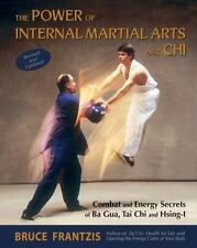 The Power of Internal Martial Arts and Chi: Combat and Energy Secrets of Ba Gua,