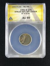 1991-D 10c ANACS AU55 Dime Struck 60% Off-Center Error