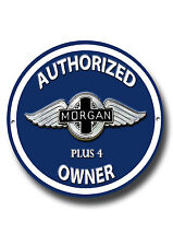 MORGAN PLUS 4 AUTHORIZED MORGAN PLUS 4 OWNER ROUND ENAMELLED METAL SIGN.CLASSIC.