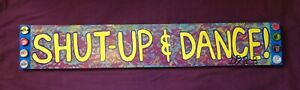 SHUT UP AND DANCE Long Board Door Sign, New Orleans, Louisiana Folk Art DR. BOB