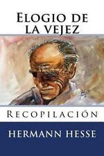 Elogio de la Vejez by Hermann Hesse (2015, Paperback)