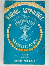 Karmic Astrology The Karma of the Now Volume 4 by Martin Schulman 1979 Paperback