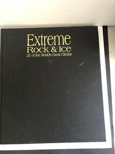 Extreme Rock and Ice: 25 of the World's Greatest Climbs by Garth Hattingh...