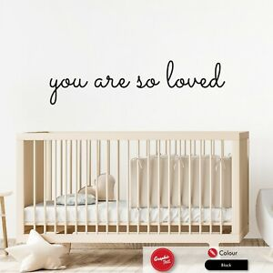 You are so loved Nursery Wall Sticker Quote Baby Bedroom Child Vinyl Art Decal