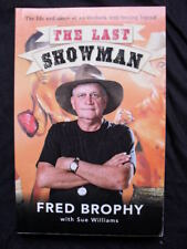 THE LAST SHOWMAN: Fred Brophy: An Outback Tent-Boxing Legend: Australiana:PB2014