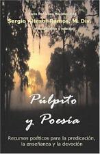 Pulpito y Poesia: Recursos Poeticos Para La Predicacion, La Ensenanza y La Devoc
