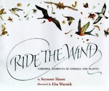 Ride the Wind: Airborne Journeys of Animals and Plants by Seymour Simon VGC HC