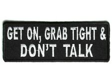 GET ON GRAB TIGHT AND DON'T TALK EMBROIDERED IRON ON PATCH