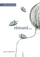 Rimani - [Edizioni La Mandragora]