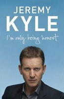 I'm Only Being Honest: Britain, the Hard Work Starts Now,Jeremy Kyle