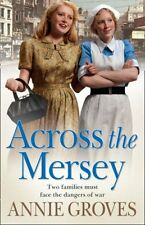 Across the Mersey By Annie Groves. 9780007265275
