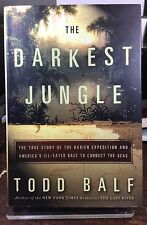 The Darkest Jungle : The True Story of the Darien Expedition and America's Ill-…