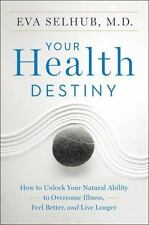 YOUR HEALTH DESTINY* 304pg BY EVA SELHUB MD Soft Cover UNLOCK NATURAL ABILITY