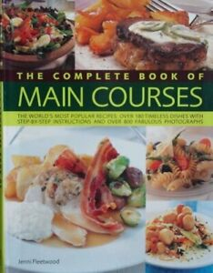 Cook Book - The Complete Book of Main Courses - Jenni Fleetwood -180 Dishes