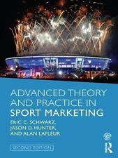 Advanced Theory and Practice in Sport Marketing by Jason D. Hunter, Eric C....