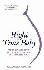 Tempo di destra Baby: la guida completa per più tardi la Maternità di Claudia Spahr.