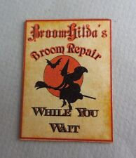 DOLLHOUSE MINIATURE ~ HALLOWEEN ~  BROOM HILDA'S BROOM REPAIR SIGN