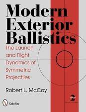 Modern Exterior Ballistics : The Launch and Flight Dynamics of Symmetric Project