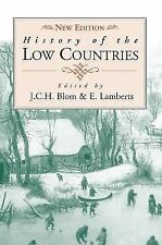 History Of The Low Countries: By J.C.H. Blom