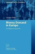 NEW Money Demand in Europe: An Empirical Approach (Contributions to Economics)