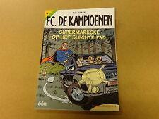 STRIP / F.C. DE KAMPIOENEN 46: SUPERMARKSKE OP HET SLECHTE PAD | 1ste druk