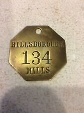 HILLSBOROUGH MILLS EMPLOYEE BADGE / TAG NUMBER 134