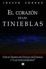 El Corazon de Las Tinieblas, con el Diario Del Congo de Conrad y Las Voces de...