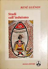 STUDI SULL'INDUISMO - RENè GUENON - BASAIA EDITORE 1983