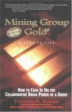 Mining Group Gold: How to Cash in on the Collaborative Brain Power of a Group, K