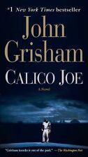Calico Joe: A Novel by John Grisham