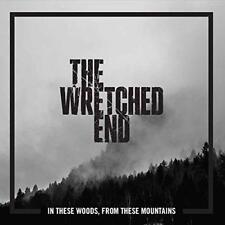 The Wretched End - In These Woods, From These Mountains (NEW CD)