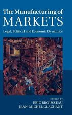 The Manufacturing of Markets: Legal, Political and Economic Dynamics, , Very Goo