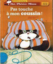 Pas Touche à mon coussin ! * MONCOMBLE * HATIER  Premières lectures  5 / 6 ans