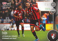 TOPPS NOW! 68 Premier League 2016/2017 JOSHUA KING Hat-Trick AFC BOURNEMOUTH /67