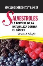 Salvestroles: la Defensa de la Naturaleza Contra el Cancer : Vínculos Entre...