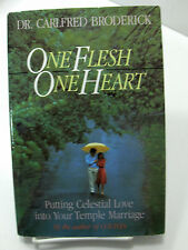 ONE FLESH ONE HEART Putting Celestial Love into Your Temple Marriage Mormon