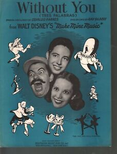 Without You (Tres Palabras) 1945 Disney's Make Mine Music Sheet Music