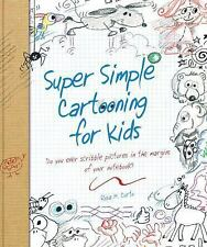 Super Simple... Bks.: Super Simple Cartooning for Kids by Rosa M. Curto...