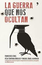 La Guerra Que Nos Ocultan by Francisco Cruz Jimenez (2016, Paperback)
