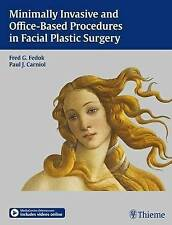 Minimally Invasive and Office-Based Procedures in Facial Plastic Surgery: Minima