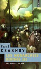 LES MONARCHIES DIVINES - TOME 3 LES GUERRES DE FER : PAUL KEARNEY
