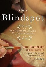 Blindspot : By a Gentleman in Exile and a Lady in Disguise by Jill Lepore and Ja