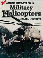 Military Helicopters (Warbirds illustrated) by Gething, Michael J. Paperback The