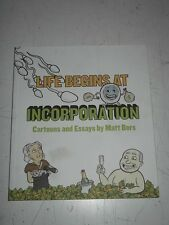 Life Begins at Incorporation by Matt Bors (Paperback) < 9780988927100