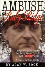 Ambush at Ruby Ridge : How Government Agents Set Randy Weaver Up and Took His Fa