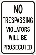 REAL NO TRESPASSING VIOLATORS STREET TRAFFIC  SIGNS