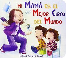 Mi mama es el mejor circo del mundo (Spanish Editi